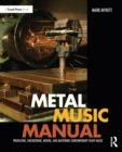 Metal Music Manual : Producing, Engineering, Mixing, and Mastering Contemporary Heavy Music - eBook