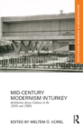 Mid-Century Modernism in Turkey : Architecture Across Cultures in the 1950s and 1960s - eBook