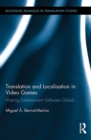 Translation and Localisation in Video Games : Making Entertainment Software Global - eBook