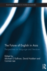 The Future of English in Asia : Perspectives on language and literature - eBook