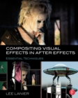 Compositing Visual Effects in After Effects : Essential Techniques - eBook