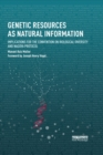 Genetic Resources as Natural Information : Implications for the Convention on Biological Diversity and Nagoya Protocol - eBook