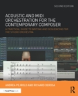 Acoustic and MIDI Orchestration for the Contemporary Composer : A Practical Guide to Writing and Sequencing for the Studio Orchestra - eBook