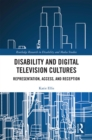 Disability and Digital Television Cultures : Representation, Access, and Reception - eBook