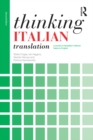 Thinking Italian Translation : A course in translation method: Italian to English - eBook