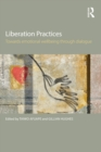 Liberation Practices : Towards Emotional Wellbeing Through Dialogue - eBook
