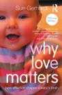 Why Love Matters : How affection shapes a baby's brain - eBook