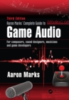 Aaron Marks' Complete Guide to Game Audio : For Composers, Sound Designers, Musicians, and Game Developers - eBook