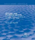 Private and Fictional Words (Routledge Revivals) : Canadian Women Novelists of the 1970s and 1980s - eBook