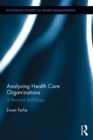 Analysing Health Care Organizations : A Personal Anthology - eBook