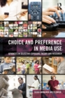 Choice and Preference in Media Use : Advances in Selective Exposure Theory and Research - eBook