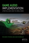 Game Audio Implementation : A Practical Guide Using the Unreal Engine - eBook