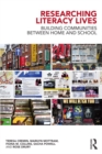 Researching Literacy Lives : Building communities between home and school - eBook