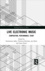 Live Electronic Music : Composition, Performance, Study - eBook