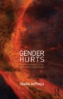 Gender Hurts : A Feminist Analysis of the Politics of Transgenderism - eBook