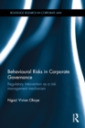 Behavioural Risks in Corporate Governance : Regulatory Intervention as a Risk Management Mechanism - eBook
