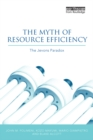 The Myth of Resource Efficiency : The Jevons Paradox - eBook
