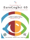 Proceedings of Eurocogsci 03 : The European Cognitive Science Conference 2003 - eBook