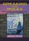 Breaking the Rules : Women in Prison and Feminist Therapy - eBook
