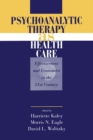 Psychoanalytic Therapy as Health Care : Effectiveness and Economics in the 21st Century - eBook