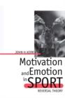Motivation and Emotion in Sport : Reversal Theory - eBook