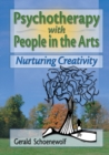 Psychotherapy with People in the Arts : Nurturing Creativity - eBook