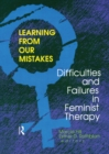 Learning from Our Mistakes : Difficulties and Failures in Feminist Therapy - eBook