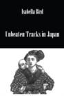 Unbeaten Tracks In Japan - eBook