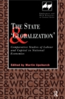 The State and 'Globalization' : Comparative Studies of Labour and Capital in National Economies - eBook