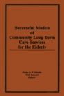 Successful Models of Community Long Term Care Services for the Elderly - eBook