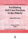 Facilitating Self Care Practices in the Elderly - eBook