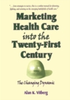 Marketing Health Care Into the Twenty-First Century : The Changing Dynamic - eBook