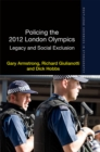 Policing the 2012 London Olympics : Legacy and Social Exclusion - eBook