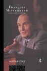 Francois Mitterrand : A Study in Political Leadership - eBook