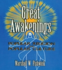 Great Awakenings : Popular Religion and Popular Culture - eBook