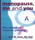 Menopause, Me and You : The Sound of Women Pausing - eBook