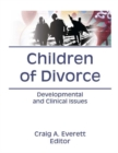 Children of Divorce : Developmental and Clinical Issues - eBook