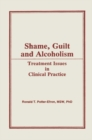 Shame, Guilt, and Alcoholism : Treatment Issues in Clinical Practice - eBook