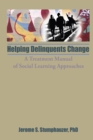 Helping Delinquents Change : A Treatment Manual of Social Learning Approaches - eBook