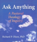 Ask Anything : A Pastoral Theology of Inquiry - eBook