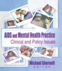 AIDS and Mental Health Practice : Clinical and Policy Issues - eBook