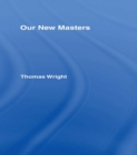 Our New Masters : Our New Masters - eBook