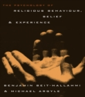 The Psychology of Religious Behaviour, Belief and Experience - eBook