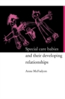 Special Care Babies and their Developing Relationships - eBook