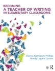 Becoming a Teacher of Writing in Elementary Classrooms - eBook