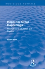 Hopes for Great Happenings (Routledge Revivals) : Alternatives in Education and Theatre - eBook