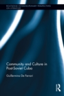Community and Culture in Post-Soviet Cuba - eBook