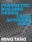 Parametric Building Design Using Autodesk Maya - eBook