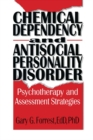 Chemical Dependency and Antisocial Personality Disorder : Psychotherapy and Assessment Strategies - eBook