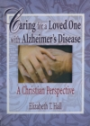 Caring for a Loved One with Alzheimer's Disease : A Christian Perspective - eBook